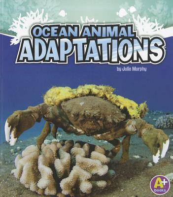 Ocean Animal Adaptations By Murphy, Julie